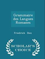 Grammaire Des Langues Romanes - Scholar's Choice Edition af Friedrich Diez