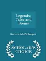 Legends, Tales and Poems - Scholar's Choice Edition af Gustavo Adolfo Becquer