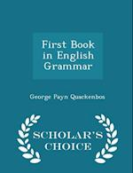 First Book in English Grammar - Scholar's Choice Edition