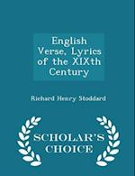 English Verse, Lyrics of the Xixth Century - Scholar's Choice Edition af Richard Henry Stoddard