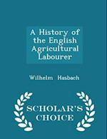 A History of the English Agricultural Labourer - Scholar's Choice Edition af Wilhelm Hasbach
