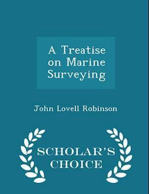 A Treatise on Marine Surveying - Scholar's Choice Edition