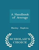 A Handbook of Average - Scholar's Choice Edition af Manley Hopkins