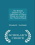The British Theatre; Or, a Collection of Plays af Elizabeth Inchbald