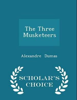 The Three Musketeers - Scholar's Choice Edition