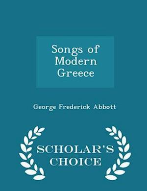 Songs of Modern Greece - Scholar's Choice Edition
