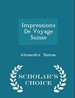 Impressions De Voyage Suisse - Scholar's Choice Edition