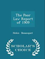 The Poor Law Report of 1909 - Scholar's Choice Edition af Helen Bosanquet