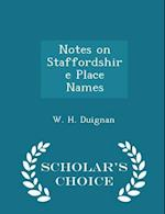 Notes on Staffordshire Place Names - Scholar's Choice Edition af W. H. Duignan