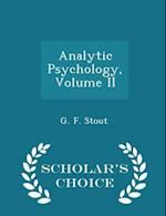 Analytic Psychology, Volume II - Scholar's Choice Edition af G. F. Stout
