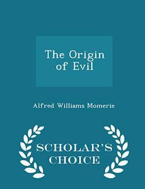 The Origin of Evil - Scholar's Choice Edition