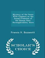 Mystery of the Sexes: With Chapters on the Sexual Evolution of the Human Race, Hermaphrodites, Secre - Scholar's Choice Edition