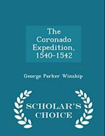 The Coronado Expedition, 1540-1542 - Scholar's Choice Edition af George Parker Winship