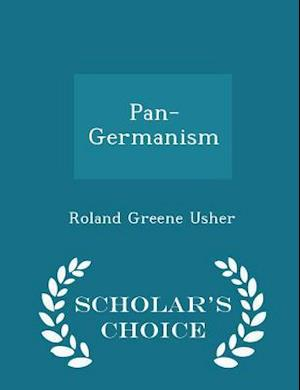 Pan-Germanism - Scholar's Choice Edition