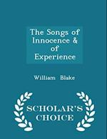 The Songs of Innocence & of Experience - Scholar's Choice Edition