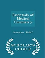 Essentials of Medical Chemistry - Scholar's Choice Edition