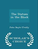 The Statues in the Block - Scholar's Choice Edition