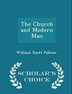 The Church and Modern Man - Scholar's Choice Edition