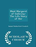 Maid Margaret of Galloway af Samuel Rutherford Crockett