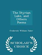 The Styrian Lake, and Others Poems - Scholar's Choice Edition af Frederick William Faber