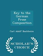 Key to the German Prose Composition - Scholar's Choice Edition