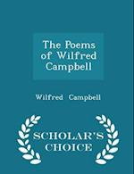 The Poems of Wilfred Campbell - Scholar's Choice Edition af Wilfred Campbell