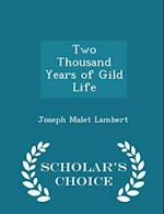 Two Thousand Years of Gild Life - Scholar's Choice Edition af Joseph Malet Lambert