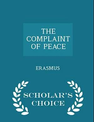 complaint of peace essayist 1521 This is a list of essayists—people notable for their essay-writing note: birthplaces (as listed) do not always indicate nationality augurio abeto (1900-1977, philippines) andré aciman (born 1951, egypt.
