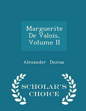 Marguerite De Valois, Volume II - Scholar's Choice Edition