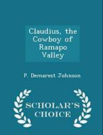 Claudius, the Cowboy of Ramapo Valley - Scholar's Choice Edition af P. Demarest Johnson