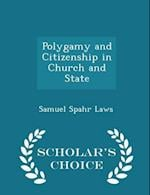 Polygamy and Citizenship in Church and State - Scholar's Choice Edition
