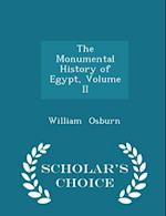 The Monumental History of Egypt, Volume II - Scholar's Choice Edition af William Osburn