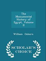 The Monumental History of Egypt, Volume II - Scholar's Choice Edition af William Osburn