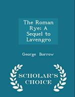 The Roman Rye; A Sequel to Lavengro - Scholar's Choice Edition af George Borrow