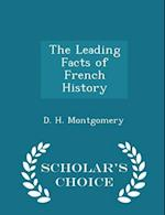 The Leading Facts of French History - Scholar's Choice Edition af D. H. Montgomery