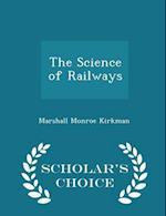 The Science of Railways - Scholar's Choice Edition af Marshall Monroe Kirkman