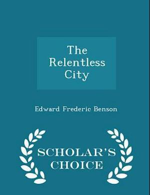 The Relentless City - Scholar's Choice Edition