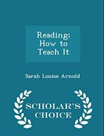 Reading; How to Teach It - Scholar's Choice Edition