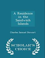 A Residence in the Sandwich Islands - Scholar's Choice Edition af Charles Samuel Stewart
