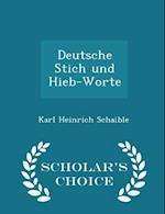 Deutsche Stich und Hieb-Worte - Scholar's Choice Edition