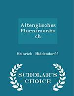 Altenglisches Flurnamenbuch - Scholar's Choice Edition