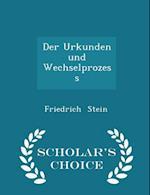 Der Urkunden Und Wechselprozess - Scholar's Choice Edition af Friedrich Stein