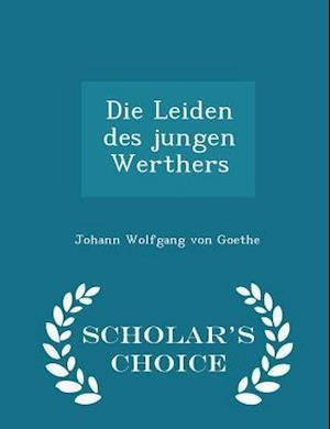 Die Leiden des jungen Werthers - Scholar's Choice Edition