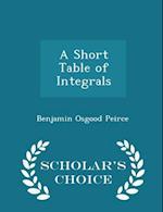 A Short Table of Integrals - Scholar's Choice Edition af Benjamin Osgood Peirce