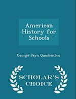 American History for Schools - Scholar's Choice Edition af George Payn Quackenbos