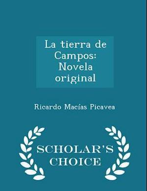 La tierra de Campos: Novela original - Scholar's Choice Edition