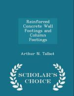 Reinforced Concrete Wall Footings and Column Footings - Scholar's Choice Edition af Arthur N. Talbot