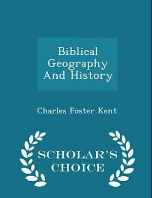 Biblical Geography And History - Scholar's Choice Edition