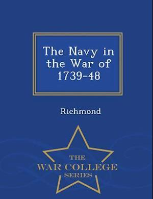 The Navy in the War of 1739-48 - War College Series
