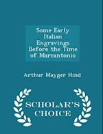 Some Early Italian Engravings Before the Time of Marcantonio - Scholar's Choice Edition